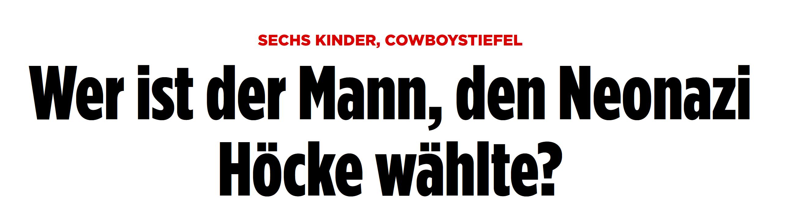 """""""Sechs Kinder, Cowboystiefel: Wer ist der Mann, den Neonazi Höcke wählte?"""""""